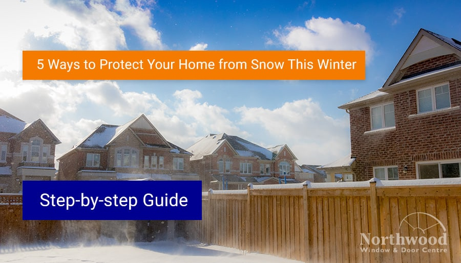 5 Ways to Protect Your Home from Snow This Winter