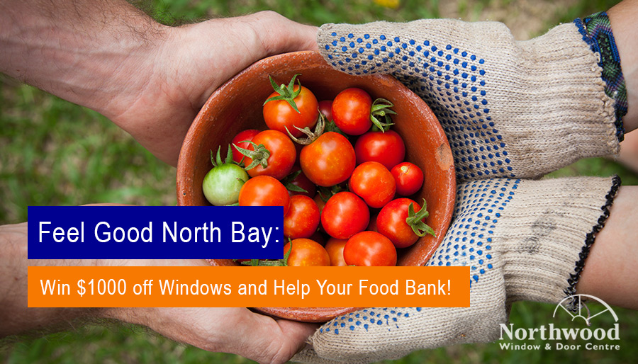 Feel Good North Bay: Win $1000 off Windows and Help Your Food Bank!